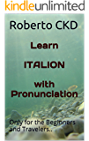 Learn  ITALION with Pronunciation: Only for the Beginners and Travelers..