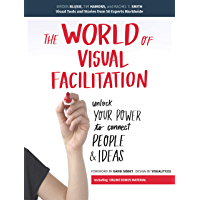 The World of Visual Facilitation: Unlock your Power to Connect People & Ideas (English Edition)