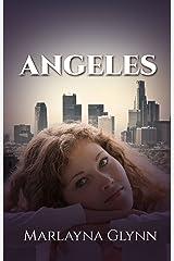 Angeles (Memoirs of Marlayna Glynn Book 2) Kindle Edition