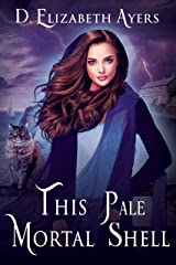 This Pale Mortal Shell Kindle Edition