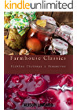 Farmhouse Classics - Pickles, Chutneys & Preserves: Over 125 simple and delicious country classic pickle and preserving recipes