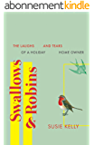 Swallows And Robins: The Laughs And Tears Of A Holiday Home Owner (English Edition)
