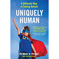 Uniquely Human: A Different Way of Seeing Autism (Human Horizons) (English Edition)