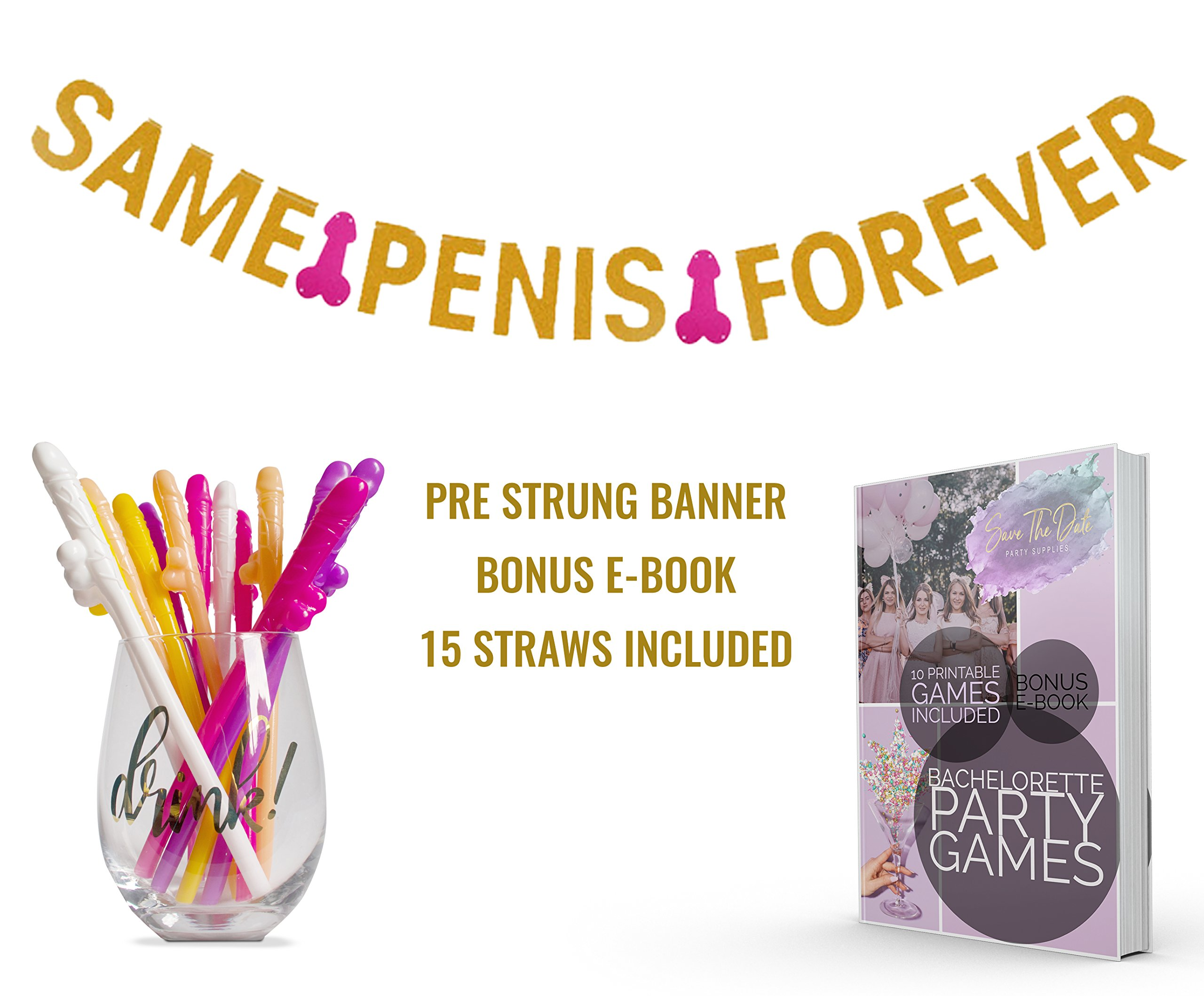 Bachelorette Party- Same Pen*is Forever Banner and Pen*is Straws with Bonus Save The Date E-Book - Including 10 Printable Bachelorette Party Games