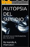 AUTOPSIA DEL SUICIDIO: STUDIO SULLE MOTIVAZIONI DEL SUICIDIO