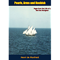Pearls, Arms and Hashish: Pages from the Life of a Red Sea Navigator (English Edition)