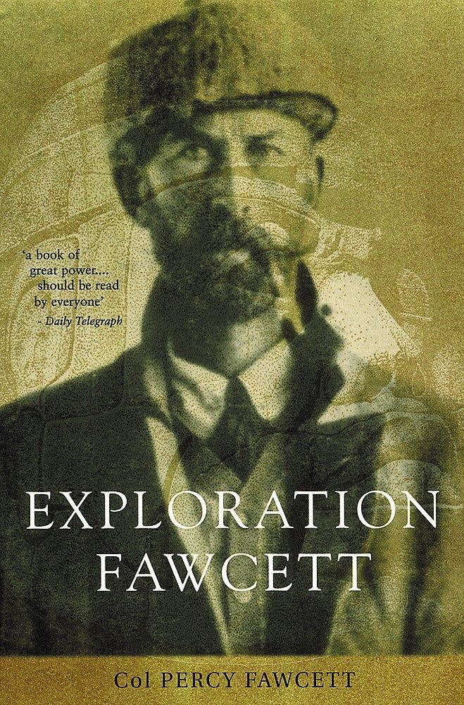 Ebook Exploration Fawcett By Percy Harrison Fawcett