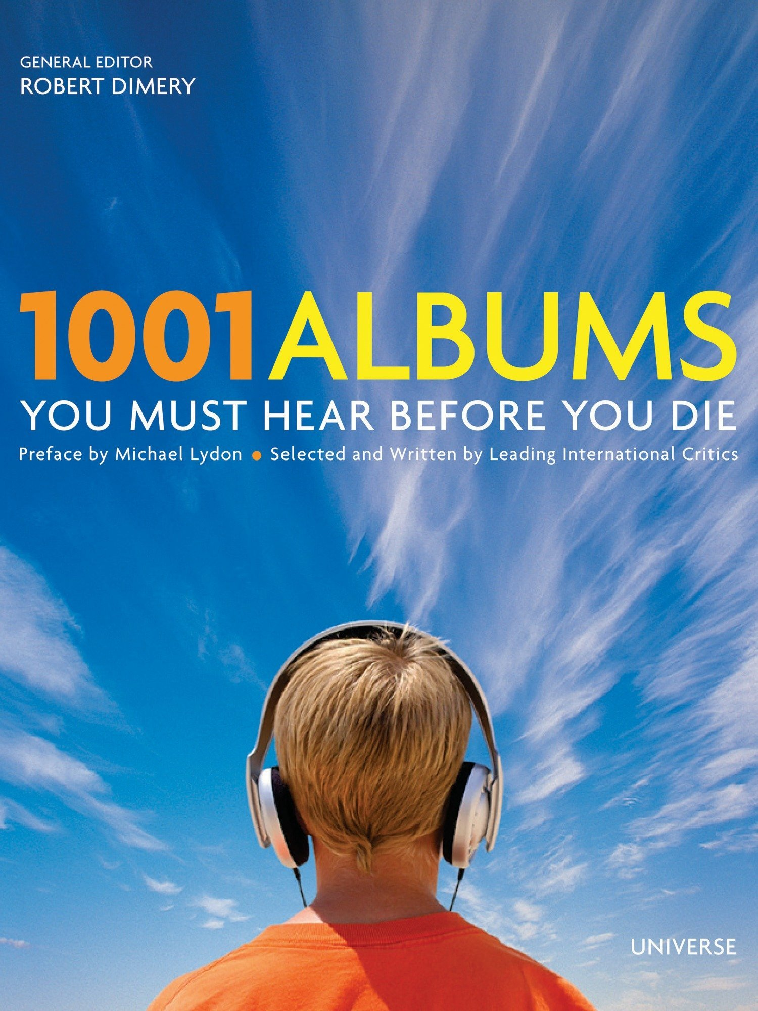 1001 Albums You Must Hear Before You Die: Robert Dimery, Michael Lydon:  9780789313713: Amazon.com: Books