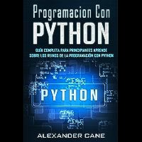 Programacion Con Python: Guía Completa para Principiantes Aprende sobre Los Reinos De La programación Con Python(Libro…