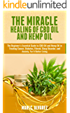The Miracle Healing of CBD Oil and Hemp Oil: The Beginner's Essential Guide to CBD Oil and Hemp Oil in Treating Cancer…