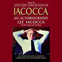 Iacocca: Lee Iacocca Talks about Iacocca The Man, The Legend, and His History-Making Bestseller
