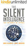 The Silent Intelligence - The Internet of Things (English Edition)