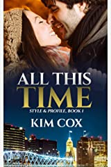 All This Time (Style & Profile Series Book 1) Kindle Edition