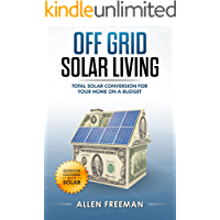 Off Grid Solar Living: Total Solar Conversion for Your Home on a Budget - Outdoor Cooking with Solar (English Edition)