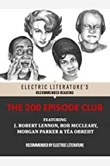 The 200 Episode Club: Original Fiction and Poetry (Electric Literature's Recommended Reading) Kindle Edition