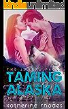 Taming Alaska (The Juneau Packs Book 1)