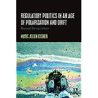 Regulatory Politics in an Age of Polarization and Drift: Beyond Deregulation