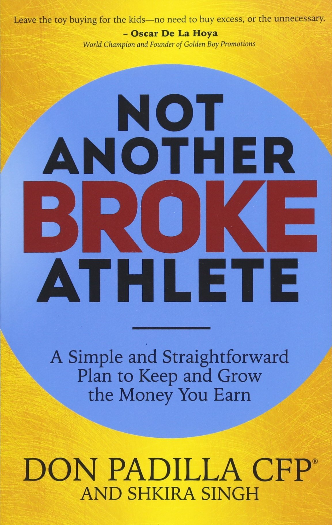 Not Another Broke Athlete: A Simple and Straightforward Plan to Keep and Grow the Money You Earn by Morgan James Publishing