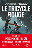 Le tricycle rouge - Prix Michel Bussi du meilleur thriller français (Hugo Thriller) (French Edition)