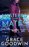 Mastered by Her Mates (Interstellar Brides® Program Book 6)