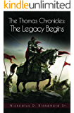 The Thomas Chronicles:: The Legacy Begins