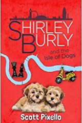 Shirley Burly and the Isle of Dogs Kindle Edition
