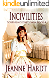Incivilities (Southern Secrets Saga Book 4)