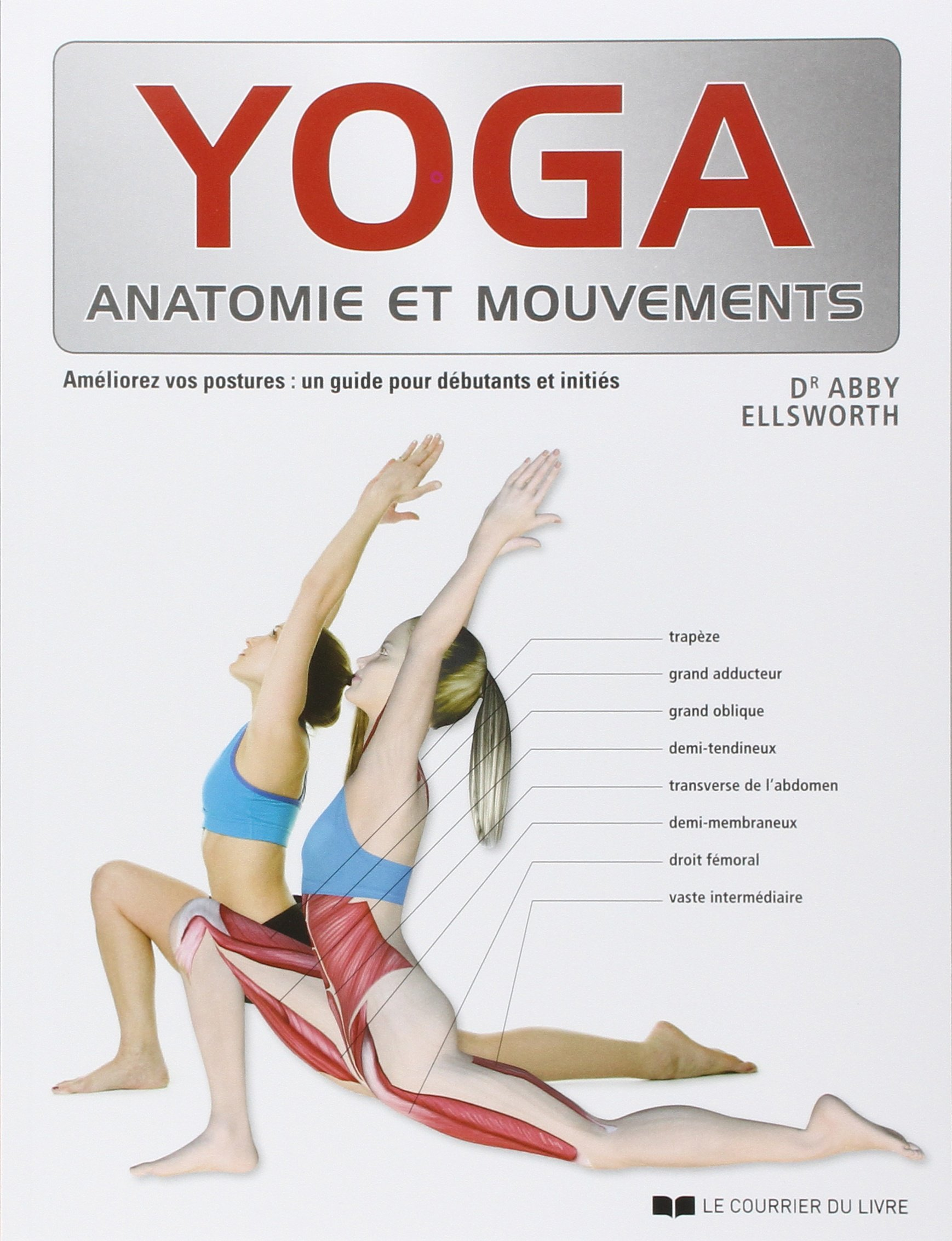 YOGA : ANATOMIE ET MOUVEMENTS: Amazon.ca: ABBY ELLSWORTH: Books