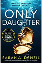 Only Daughter: An absolutely gripping psychological thriller with a nail-biting twist Kindle Edition