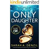 Only Daughter: An absolutely gripping psychological thriller with a nail-biting twist