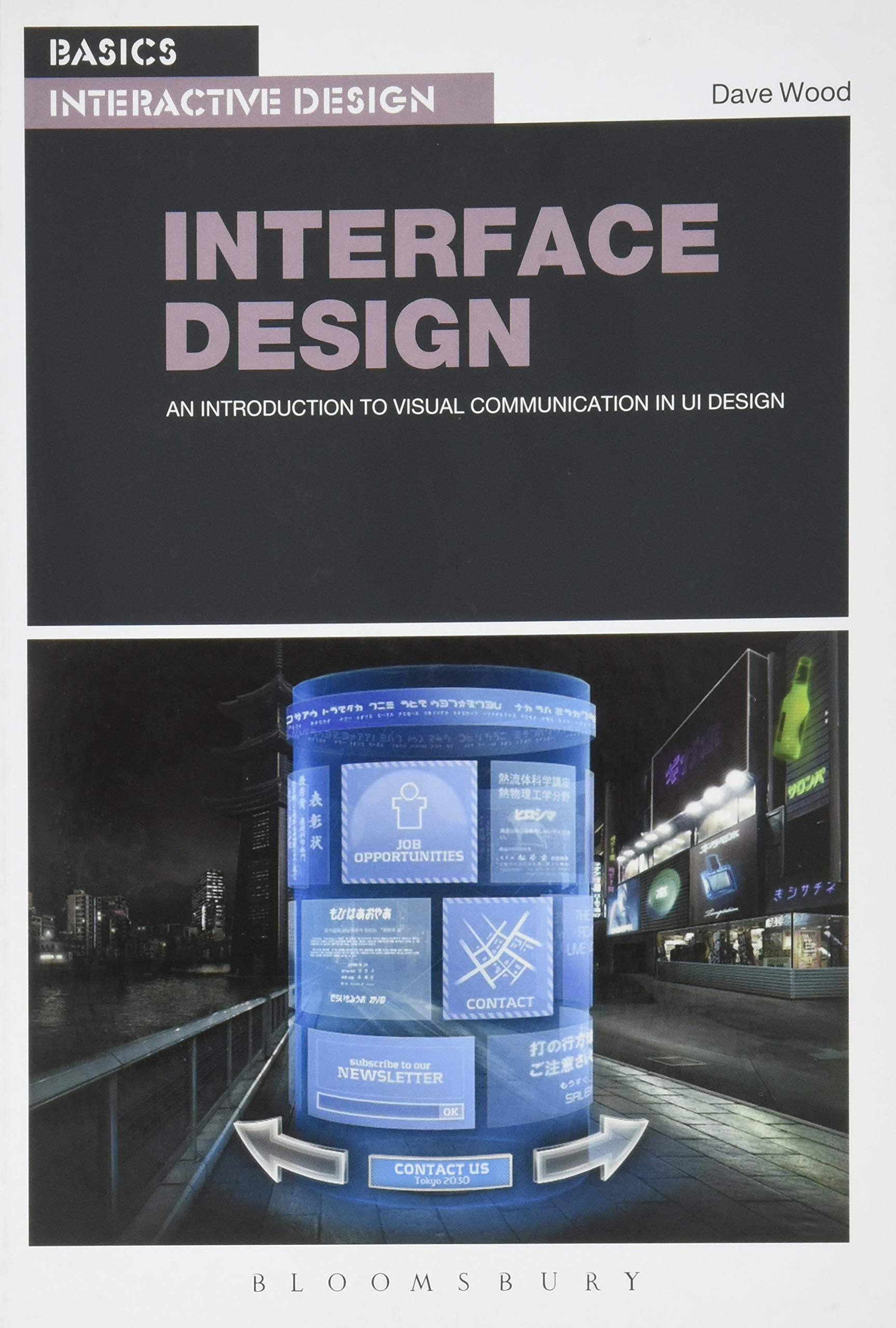 Basics Interactive Design Interface Design An Introduction To Visual Communication In Ui Design David Wood 9782940411993 Amazon Com Books
