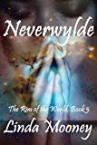 Neverwylde (The Rim of the World Book 5)