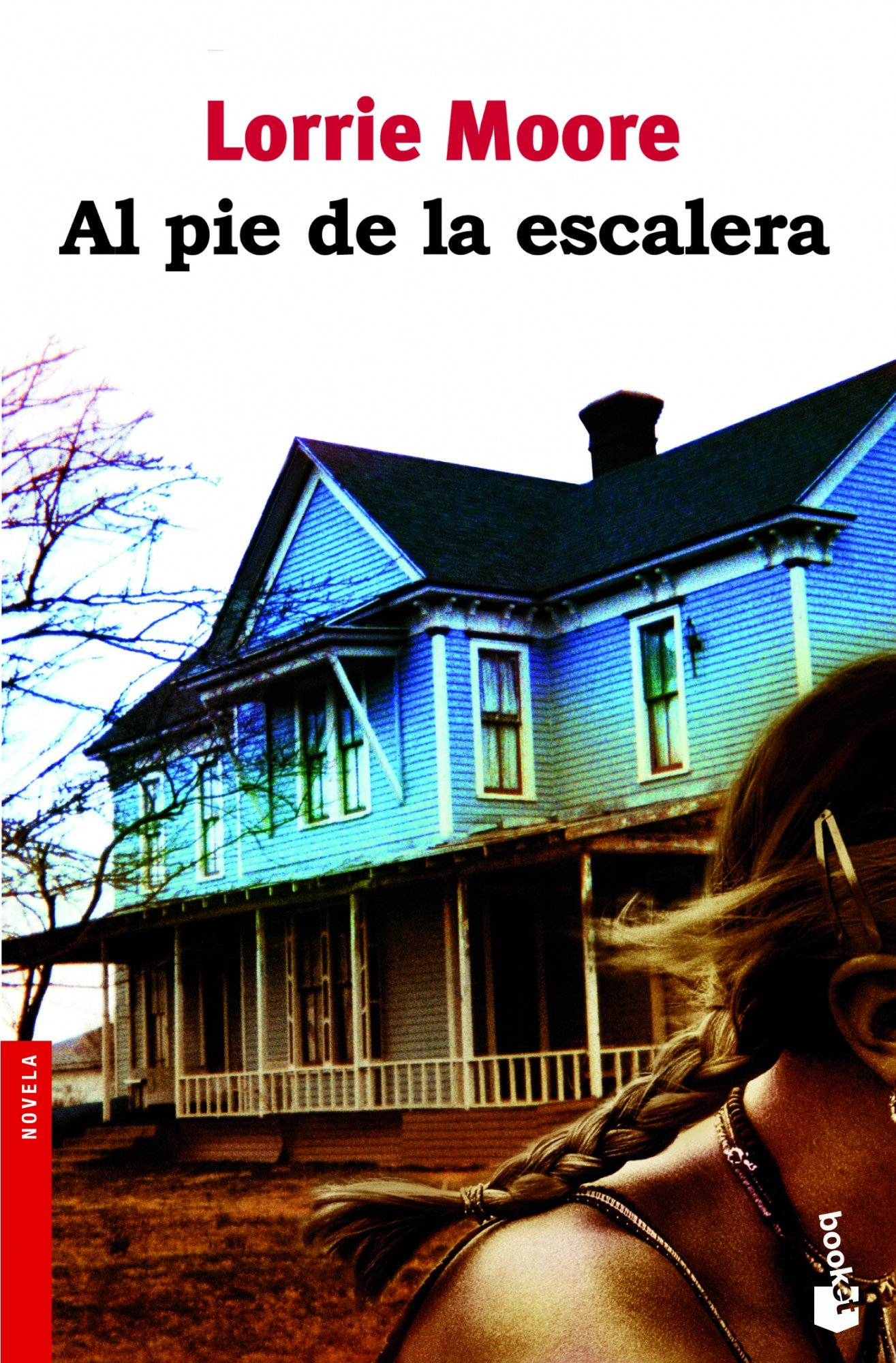 Al pie de la escalera (NF Novela): Amazon.es: Moore, Lorrie, Domínguez Montero, Francisco: Libros