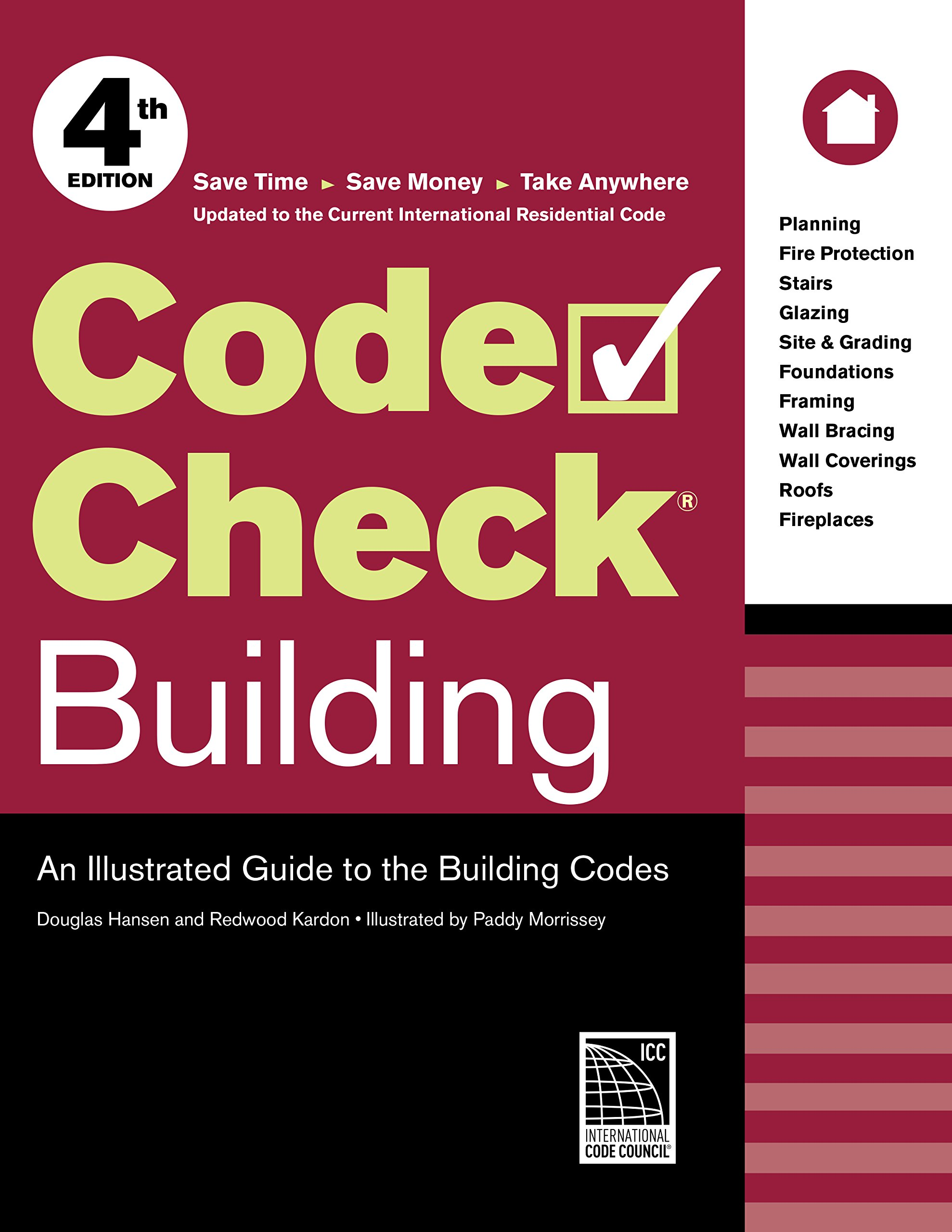 Code Check Building: An Illustrated Guide to the Building Codes: Redwood  Kardon, Douglas Hansen, Paddy Morrissey: 9781631865657: Amazon.com: Books