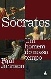 Sócrates: Um homem do nosso tempo