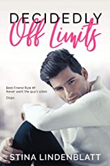 Decidedly Off Limits (By The Bay Book 1) Kindle Edition