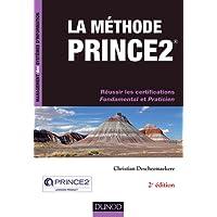 La méthode Prince2 - 2e éd. - Réussir les certifications Fondamental et Praticien