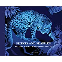Big Cats in the Art of Robert Dallet: Fierce and Fragile