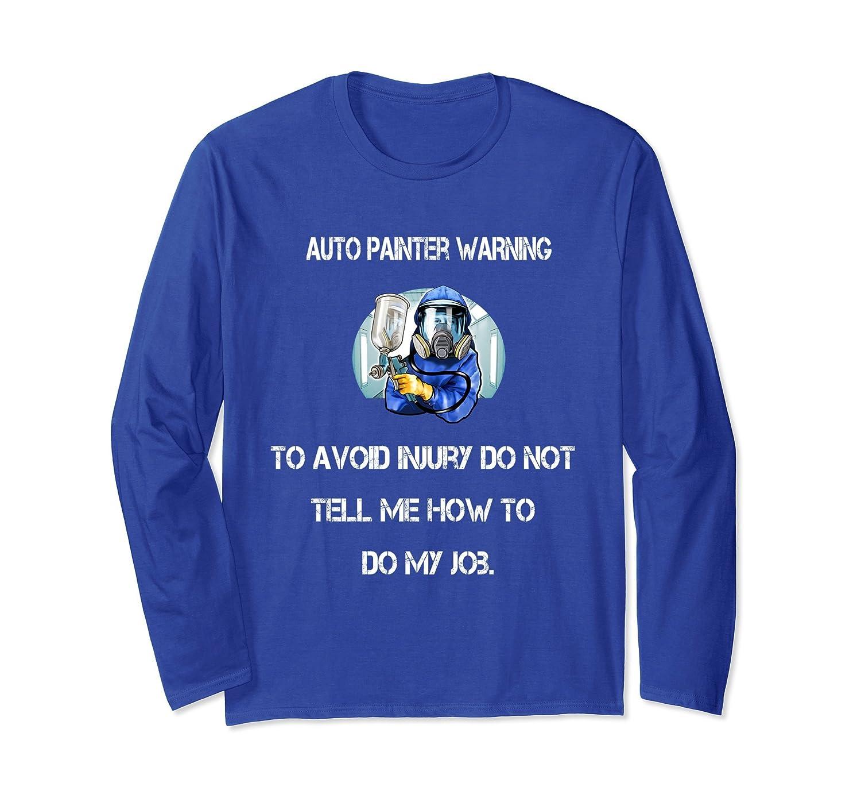 Auto Painter Long Sleeve T-Shirt Warning To Avoid Injury.-TH
