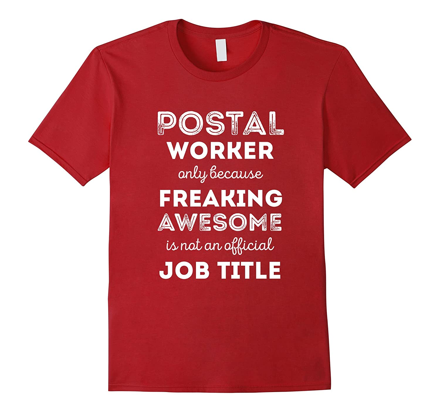 Postal Worker T-shirt - Freakin Awesome Isnt A Job Title-TD