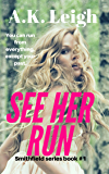 See Her Run: Book #1 in the Smithfield series (a woman in jeopardy romantic suspense and psychological thriller)