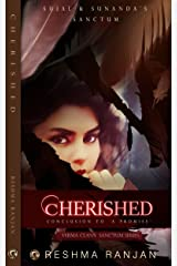 Cherished: Conclusion to A Promise - Sujal and Sunanda's Sanctum  (Verma Clan's  Sanctum Series Book 3) (Verma Clan's Sanctum Series) Kindle Edition