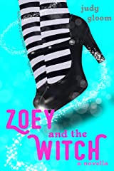 Zoey and the Witch: A Novella: The Salem Black Hat Society Kindle Edition