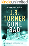 Gone Bad: A gripping action-packed conspiracy thriller (Jon Reznick Series)