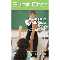 Trivia Quiz & Pub Quiz Book: InQUIZitive: Volume I, II & III  Combined (English Edition)