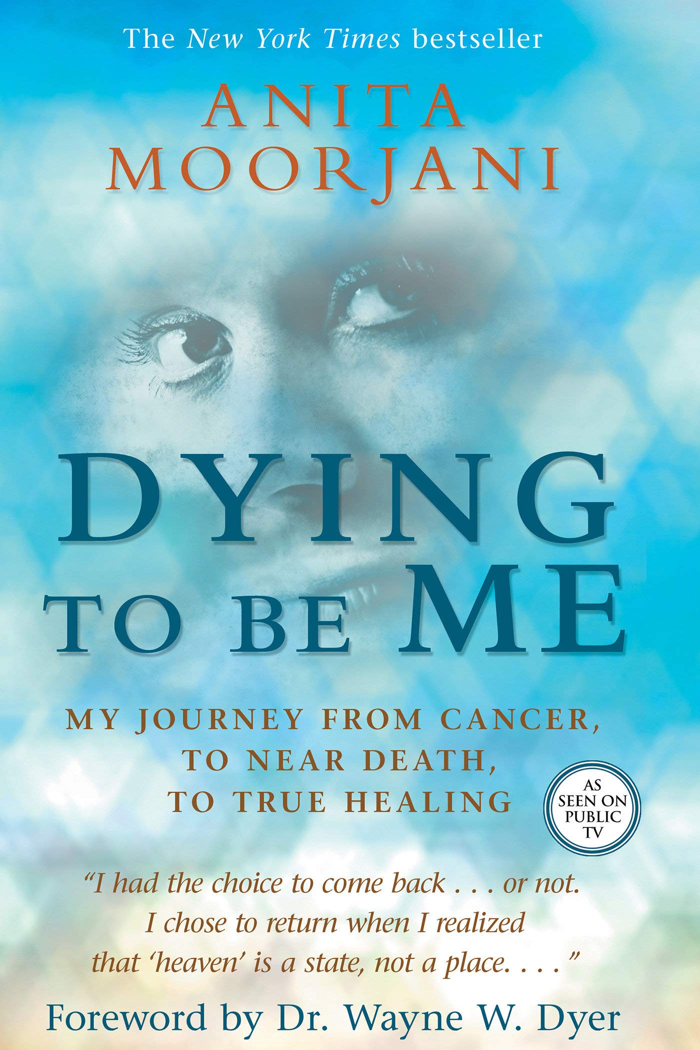 Read Online Dying To Be Me: My Journey from Cancer, to Near Death, to True Healing PDF