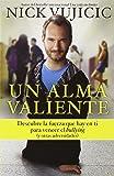 Un alma valiente: Descubre la fuerza que hay en ti para vencer el bullying (Spanish Edition)