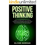 Positive Thinking: Harness the Power of Self-Talk to Increase Confidence, Help your Energy, and Be Happy. Change Your Attitud
