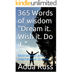 """365 Words of wisdom """"Dream it. Wish it. Do it."""": Motivational and Inspirational Quotes"""