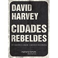 Cidades Rebeldes: Do Direito à Cidade à Revolução Urbana